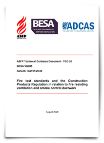 ADCAS TGD 01/20.08  Fire test standards and the Construction Products Regulation in relation to fire resisting ventilation and smoke control ductwork.